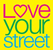 love your street
